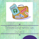 Travelling with an Infant..
