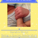 Sarah's Story – Being a Special Needs Mom